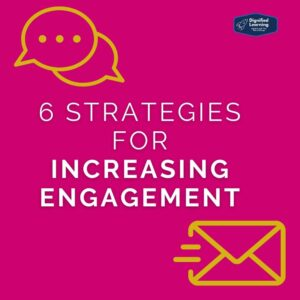 Six Strategies for Increasing Engagement